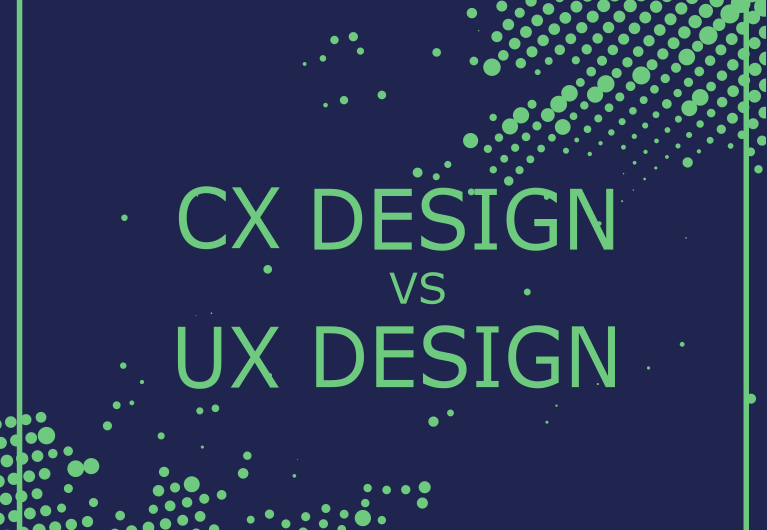 CX DESIGN VS UX DESIGN