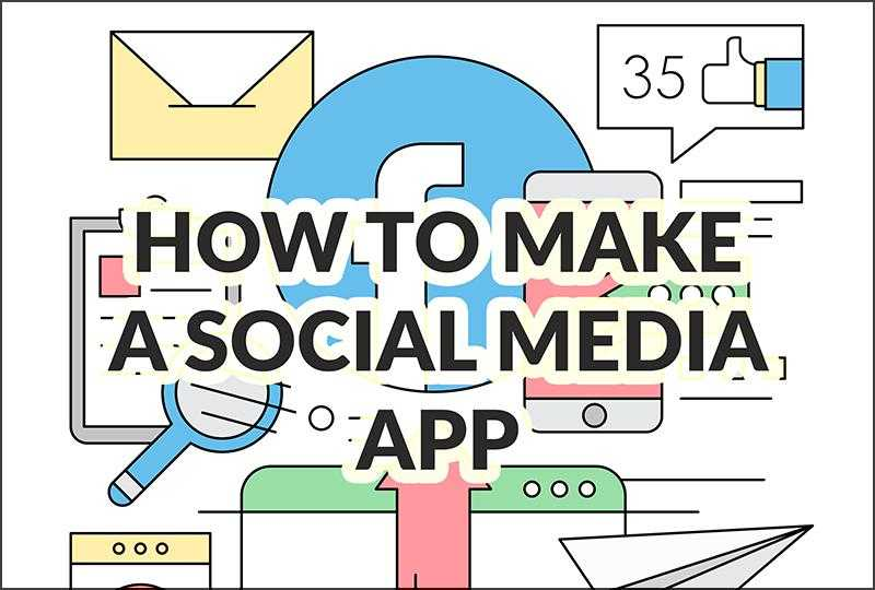 How to make a social media app