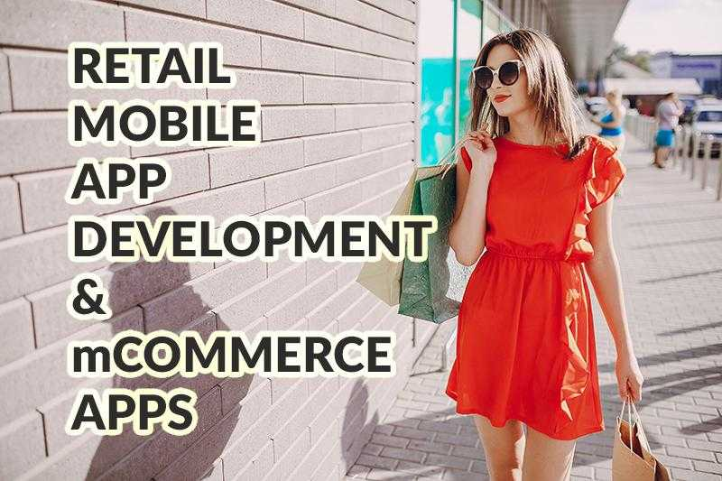 retail mobile app development and mcommerce apps