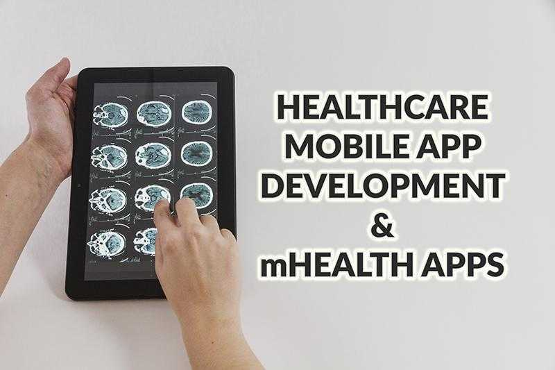 healthcare mobile app development mhealth apps 2017