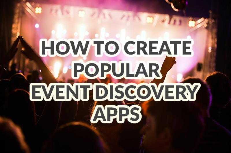 how to create popular event discovery apps