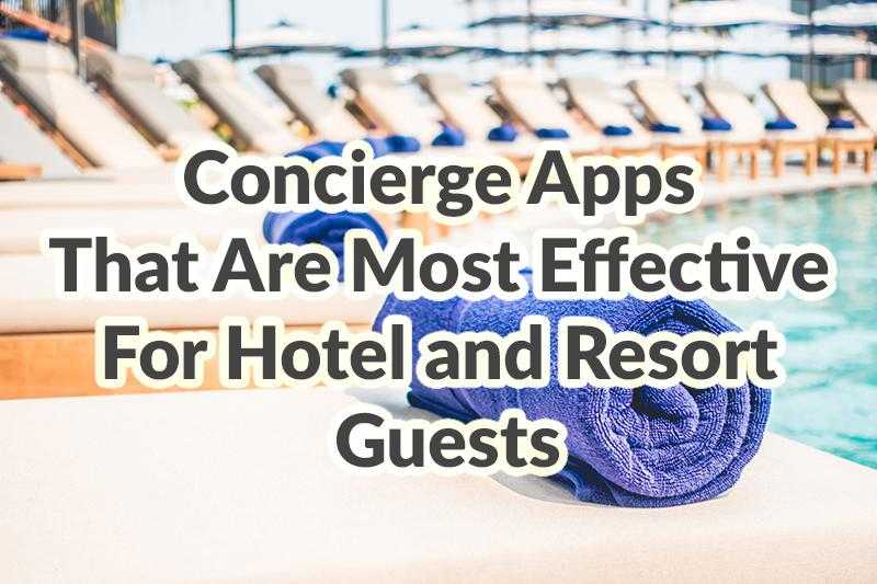 Concierge Apps That Are Most Effective for Hotel a...			 		</div><!-- .entry-content --> 		 		<footer class=