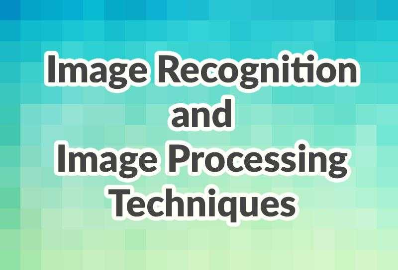 Image recognition and image processing techniques by Adoriasoft blog