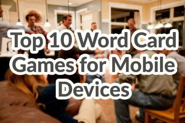 Top 10 Word Card Games for Mobile Devices by Adoriasoft blog