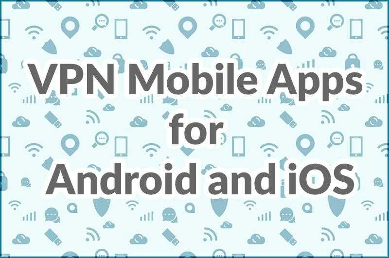 VPN Mobile Apps for Android and iOS by Adoriasoft blog