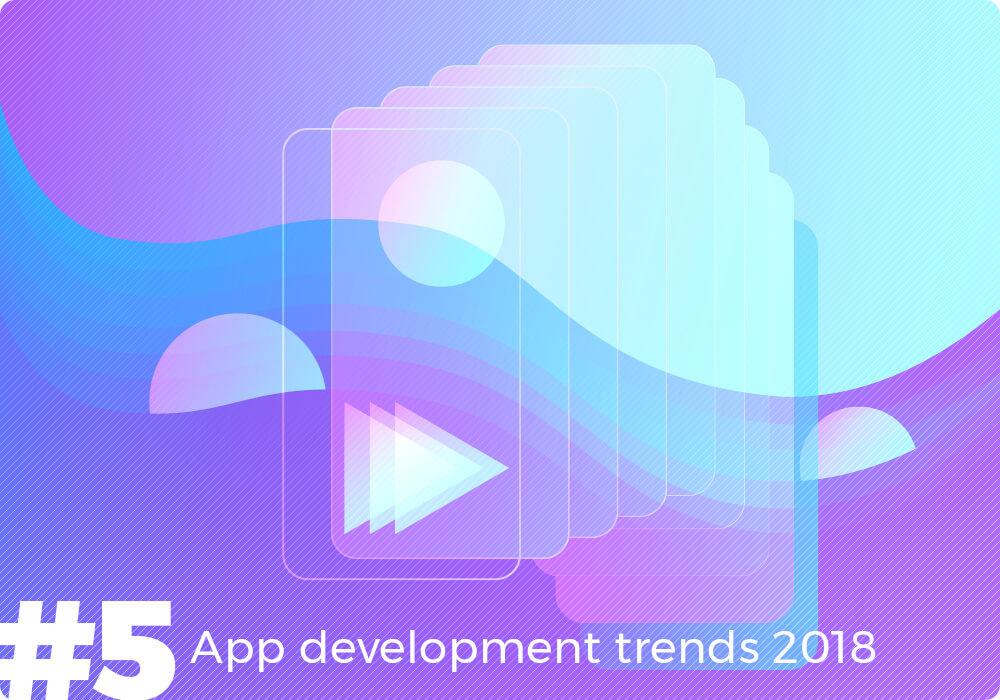 app dvelopment trends 2018
